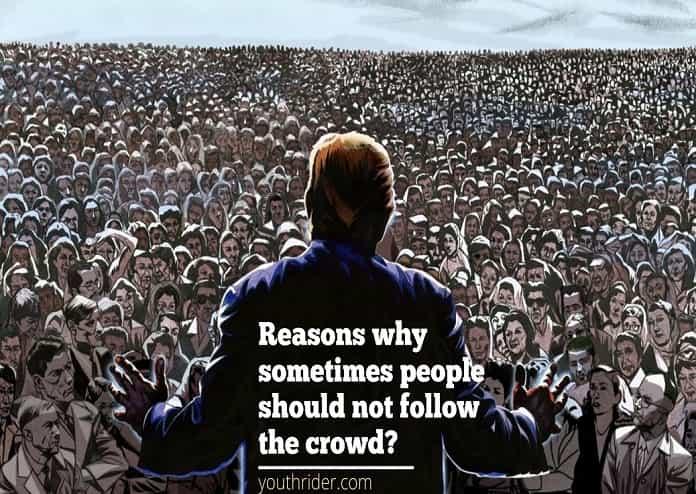 don't follow the majority, follow yourself.